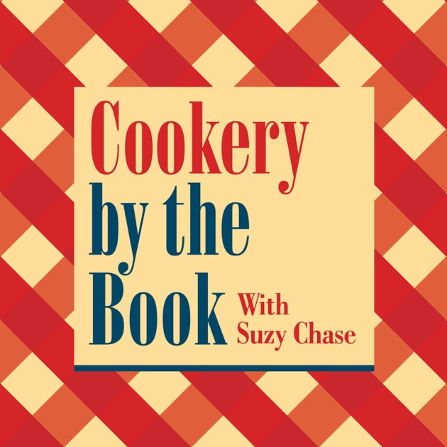 Cookery By The Book By Suzy Chase On Apple Podcasts