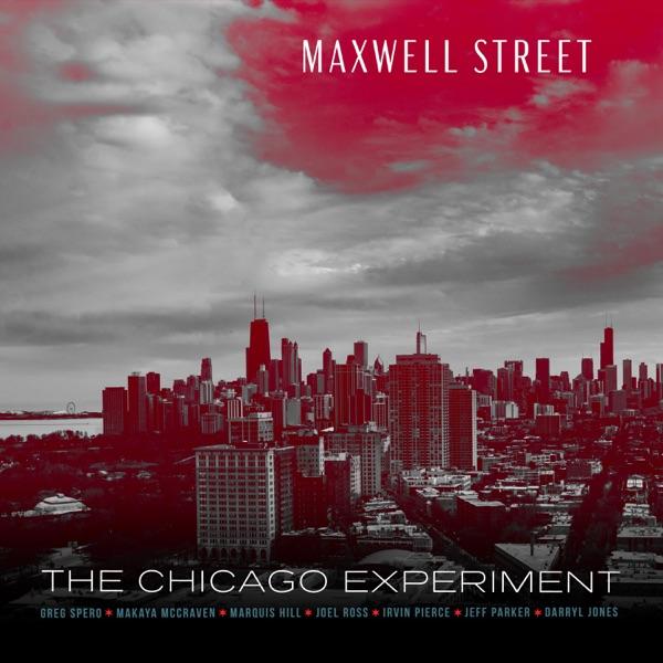 Maxwell Street (feat. Joel Ross, Makaya McCraven, Irvin Pierce, Darryl Jones, Marquis Hill & Jeff Parker) - Single