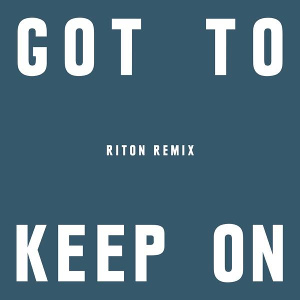 Got to Keep On (Riton Remix) - Single