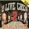 2 Live Crew Greatest Hits Vol 2 Bonus Track Version