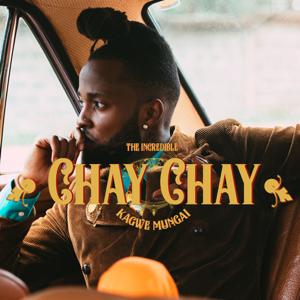 Kagwe Mungai - Chay Chay