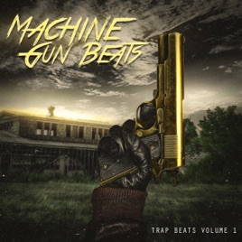 Trap Beats, Vol  1 by Machine Gun Beats on Apple Music