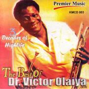 Three Decades of Highlife - the Best Of... - Dr. Victor Olaiya