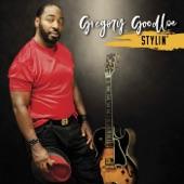 Gregory Goodloe - Stylin'