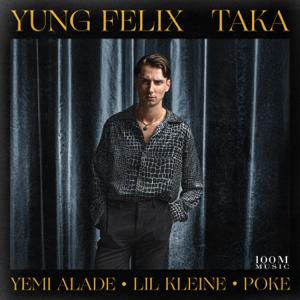 Yung Felix, Lil Kleine & Poke - Taka feat. Yemi Alade