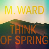 M. Ward - All The Way