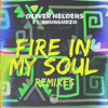 Oliver Heldens - Fire In My Soul (feat. Shungudzo) [Remixes] - EP artwork