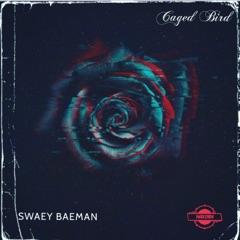 Caged Bird (feat. Swaey Baeman)
