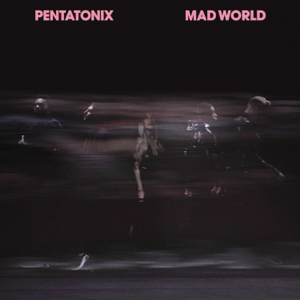 Pentatonix - Mad World