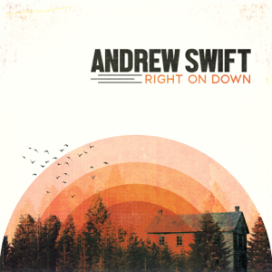 Andrew Swift - Right On Down