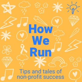 How We Run: Tips and Tales of Non-Profit Success: EP7 Grant