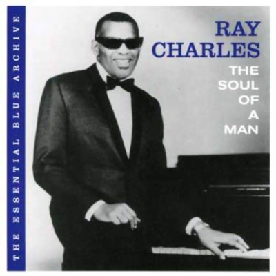 The Essential Blue Archive: The Soul of a Man - Ray Charles