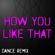 How You Like That (Extended Dance Remix) - Dynamix Music