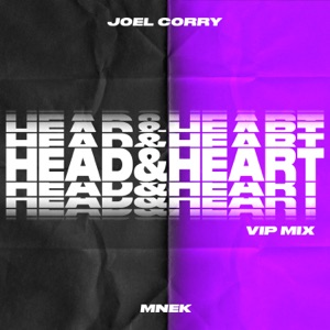 Joel Corry - Head & Heart feat. MNEK [VIP Mix]