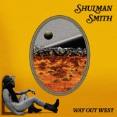 Shulman Smith - Way Out West