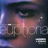 All For Us From The HBO Original Series Euphoria Labrinth & Zendaya - Labrinth & Zendaya