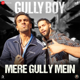 Ranveer Singh, DIVINE, Naezy & Sez on the Beat - Mere Gully Mein (From