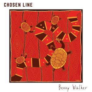 Benny Walker - Chosen Line