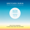 Gretchen Rubin - Outer Order, Inner Calm: Declutter and Organize to Make More Room for Happiness (Unabridged)  artwork
