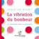 Christian Bourit - La vibration du bonheur