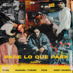 SAEL, Manuel Turizo & Feid - Pase Lo Que Pase (Remix) [feat. Andy Rivera]