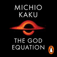 Michio Kaku - The God Equation artwork