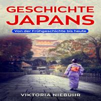 Geschichte Japans [History of Japan]: Von der Frühgeschichte bis heute [From Prehistory Until Today] (Unabridged)