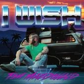 Tom MacDonald - I Wish