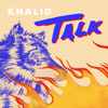 Khalid - Talk  artwork