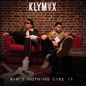 KLYMVX - Ain't Nothing Like It