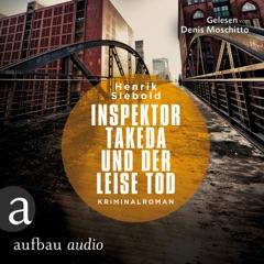 Inspektor Takeda und der leise Tod - Inspektor Takeda ermittelt, Band 2 (Ungekürzt)