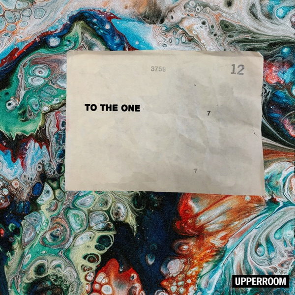 UPPERROOM - To the One (Live)