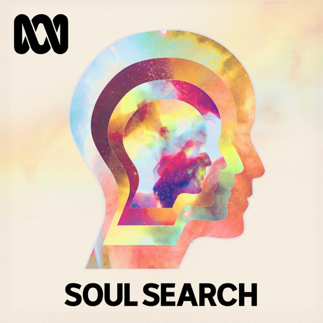 Soul Search - (formerly The Spirit of Things) ABC RN by ABC