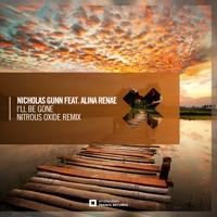 I'll Be Gone - NITROUS OXIDE-ALINA RENAE-NICHOLAS GUNN