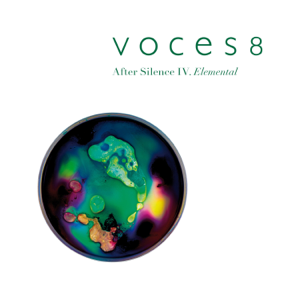 VOCES8 - After Silence IV. Elemental