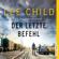Lee Child & Wulf Bergner - Der letzte Befehl. Ein Jack-Reacher-Roman