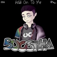 Hold on to Me - BOOSTHA