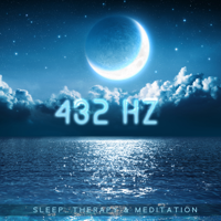 Chakra Healing Music Academy, Solfeggio Frequencies Tones & Brain Waves Therapy - 432 Hz: Sleep, Therapy & Meditation - Fight Against Anxiety, Stress & Negative Mental States artwork