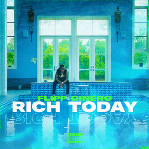 Flipp Dinero - Rich Today