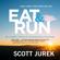 Scott Jurek & Steve Friedman - Eat and Run: My Unlikely Journey to Ultramarathon Greatness