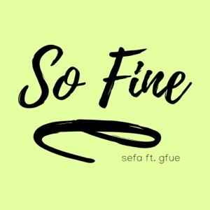 Sefa - So Fine feat. Gfue