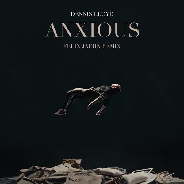 Dennis Lloyd mit Anxious (Felix Jaehn Remix)