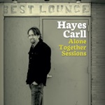 Hayes Carll - Down the Road Tonight (Alone Together Sessions)