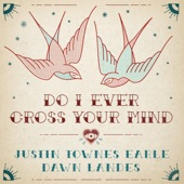 Justin Townes Earle - Do I Ever Cross Your Mind