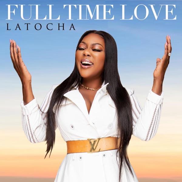 Latocha - Full Time Love