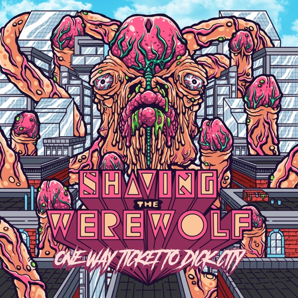Shaving the Werewolf - One Way Ticket to Dick City (2018)