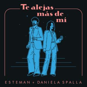 Esteman & Daniela Spalla - Te Alejas Más de Mí