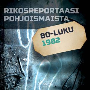 Rikosreportaasi Pohjoismaista 1982