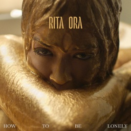 Rita Ora – How To Be Lonely – Single [iTunes Plus M4A]