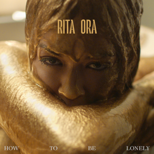 Rita Ora - How To Be Lonely